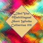 Multilingual Short Works Collection 018 - Poetry & Prose